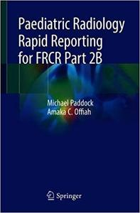 Paediatric Radiology Rapid Reporting for FRCR Part 2B