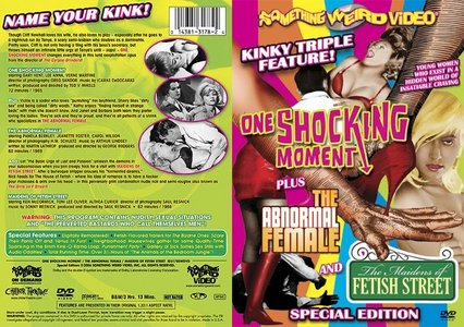One Shocking Moment (1965) + The Abnormal Female (1969) + Maidens of Fetish Street (1966)