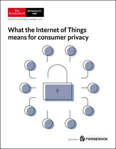 The Economist (Intelligence Unit) - What the Internet of Things means for consumer privacy (2018)