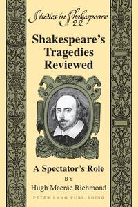 Shakespeare's Tragedies Reviewed: A Spectator's Role (Repost)