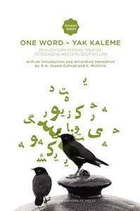 One Word - Yak Kaleme: 19th Century Persian Treatise Introducing Western Codified Law (Iranian Studies Series)