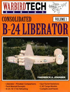 Consolidated B-24 Liberator (Warbird Tech Series Volume 1) (Repost)