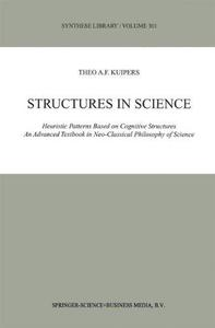 Structures in Science: Heuristic Patterns Based on Cognitive Structures. An Advanced Textbook in Neo-Classical Philosophy of Sc