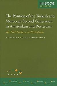 The Position of the Turkish and Moroccan Second Generation in Amsterdam and Rotterdam The TIES St...