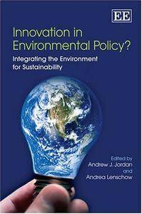 Innovation in Environmental Policy?: Integrating the Environment for Sustainability