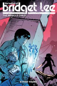 The Battles of Bridget Lee v02 - The Miracle Child (2018) (digital) (Son of Ultron-Empire