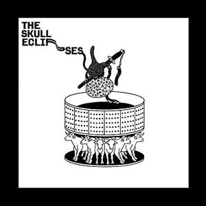 The Skull Eclipses - The Skull Eclipses (2018)