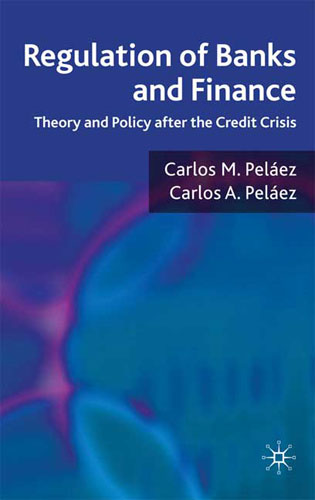 Regulation of Banks and Finance: Theory and Policy after the Credit Crisis