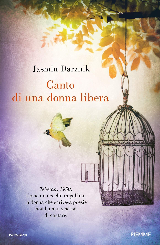 Jasmin Darznik - Canto di una donna libera