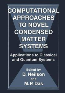 Computational Approaches to Novel Condensed Matter Systems: Applications to Classical and Quantum Systems