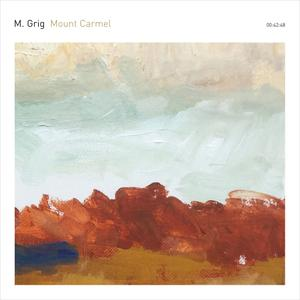 M. Grig - Mount Carmel (2019)
