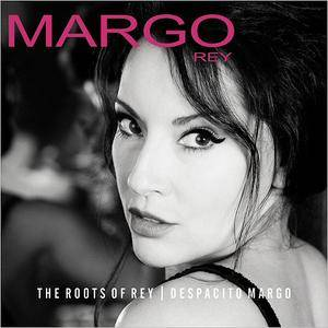 Margo Rey - The Roots Of Rey | Despacito Margo (2018)