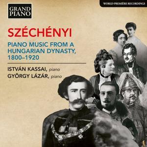 Istvan Kassai & György Lázár - Széchényi: Piano Music from a Hungarian Dynasty, 1800-1920 (2018)