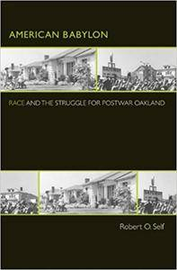 American Babylon: Race and the Struggle for Postwar Oakland (Repost)