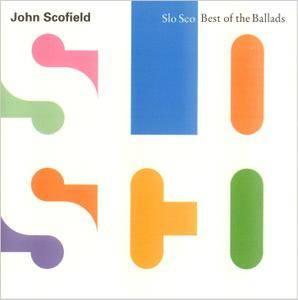 John Scofield - Slo Sco: Best Of The Ballads (1990)