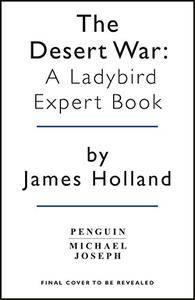 The Desert War: Book 4 of the Ladybird Expert History of the Second World War (The Ladybird Expert Series)