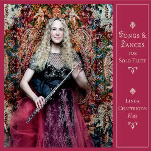Linda Chatterton - Songs and Dances for Solo Flute (2019)