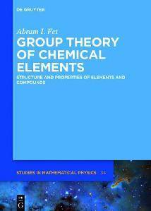 Group Theory of Chemical Elements : Structure and Properties of Elements and Compounds