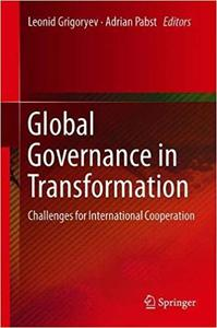 Global Governance in Transformation: Challenges for International Cooperation