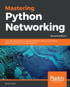 Mastering Python Networking: Your one-stop solution to using Python for network automation, DevOps, and Test-Driven..., 2nd Ed.