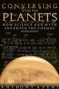 Conversing With the Planets: How Science and Myth Invented the Cosmos (Repost)