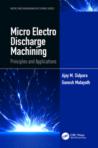Micro Electro Discharge Machining  Principles and Applications
