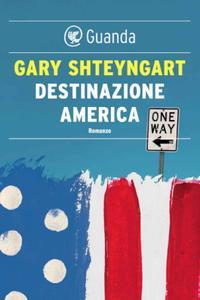 Gary Shteyngart - Destinazione America
