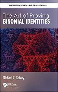 The Art of Proving Binomial Identities