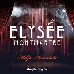 «Elysee Montmartre - K1O6» by Milja Kaunisto