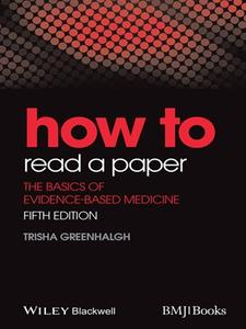 How to Read a Paper: The Basics of Evidence-Based Medicine, 5th Edition (repost)