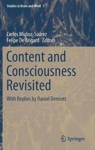 Content and Consciousness Revisited: With Replies by Daniel Dennett (Studies in Brain and Mind) (Repost)
