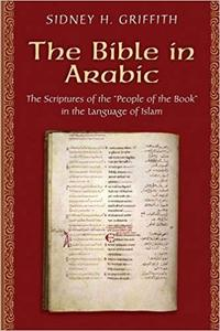 """The Bible in Arabic: The Scriptures of the """"People of the Book"""" in the Language of Islam (Repost)"""