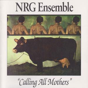 NRG Ensemble - Calling All Mothers (1994)