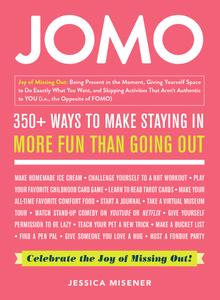 JOMO Celebrate the Joy of Missing Out!