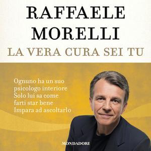 «La vera cura sei tu» by Raffaele Morelli