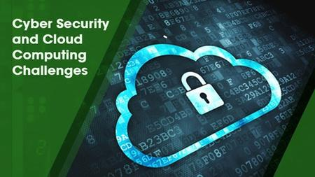 Cybersecurity and Cloud Computing Challenges