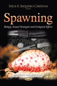 Spawning: Biology, Sexual Strategies and Ecological Effects