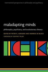 Maladapting Minds: Philosophy, Psychiatry, and Evolutionary Theory (Repost)