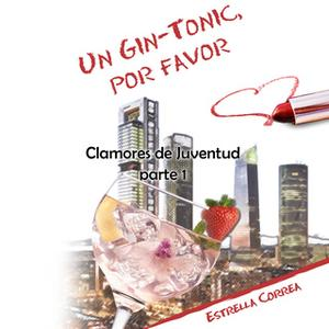«Un gin-tonic, por favor» by Estrella Correa