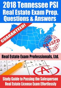 2018 Tennessee PSI Real Estate Exam Prep Questions and Answers: Study Guide to Passing the Salesperson Real Estate License Exam