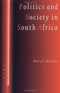Politics and Society in South Africa (SAGE Politics Texts series)