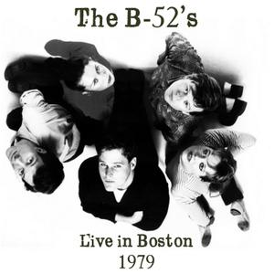 The B-52's - Live In Boston 1979 (2019) {Code 7 Distribution}