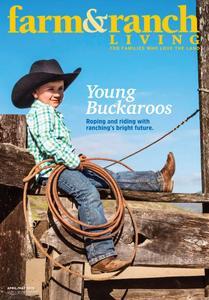 Farm & Ranch Living - April 2019