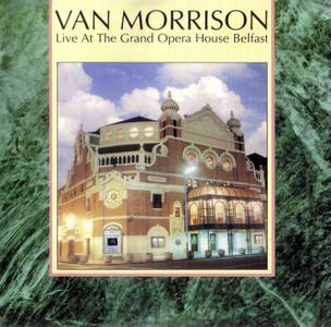 Van Morrison - Live at the Grand Opera House Belfast (1984) Remastered 1998