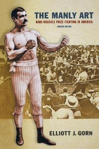 The manly art : bare-knuckle prize fighting in America