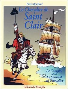Le Chevalier de Saint-Clair - Tome 1 - Le Complot - Le Serment du Chevalier