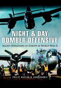 Night and Day Bomber Offensive: Allied Airmen in World World II Europe (Pen and Sword Large Format Aviation Books)