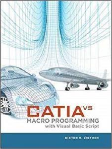 CATIA V5: Macro Programming with Visual Basic Script