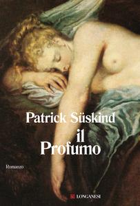 Patrick Süskind - Il profumo (2016)