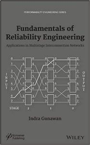 Fundamentals of Reliability Engineering: Applications in Multistage Interconnection Networks  (repost)